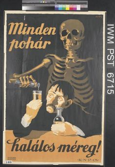 Inscription: Each glass – a dose of deathly poison! Hungary, 1919.