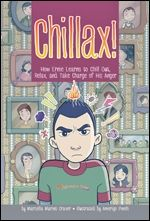 2012 Moonbeam Children's Book Awards Gold Medal Winner  in the Comic/Graphic Novel category --   Chillax!: How Ernie Learns to Chill Out, Relax, and Take Charge of His Anger