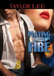"""#Literature & #Fiction: Playing With Fire (Sizzling Romantic Suspense) by Taylor Lee. Praise for Playing with Fire...    """"A rookie firefighter escapes an abusive past only to find herself accused of setting the fire that kills her husband and his mistress"""