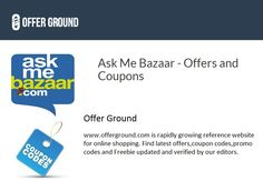 Want to buy something online and looking for Askmebazaar Coupons and offers? Visit at http://offerground.com/offers/stores/ask-me-bazaar/ to get best offers and coupons for online shopping.