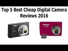 Top 5 Best Cheap Digital Camera Reviews 2016 Best Compact Digital Camera