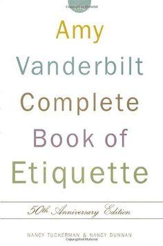 the amy vanderbilt complete book of etiquette 50th anniversary edition