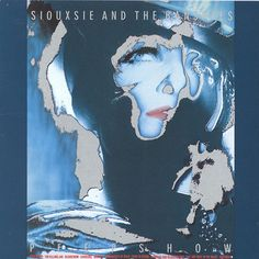 """Peepshow"" ~Siouxsie and The Banshees"