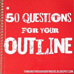 50 Questions for Your Outline
