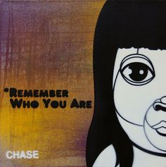 """Remember Who You Are"" by The Art of Chase"