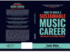 Emily White's new book, 'How to Build a Sustainable Music Career and Collect All Revenue Streams'. For the first time, White has penned all of her best… Music Industry, New Books, Sustainability, Infographic, Career, Success, Hacks, Tools, Reading