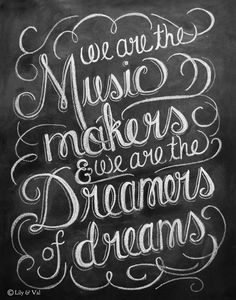 Chalkboard Lettering Quote {We are the Music Makers & We are the Dreamers of Dreams - Willy Wonka} // Lily and Val