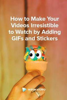 6 Powerful Ways to Use GIFs and Stickers on Your Videos | Wave.video Blog