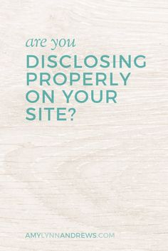 Are You Disclosing Properly?