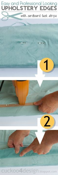 Easy and professional looking upholstery edges with cardboard tack strips