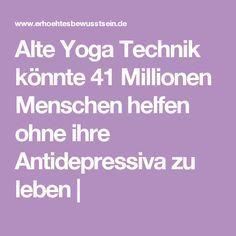 Alte Yoga Technik könnte 41 Millionen Menschen helfen ohne ihre Antidepressiva zu leben |