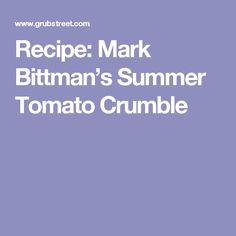 Recipe: Mark Bittman's Summer Tomato Crumble