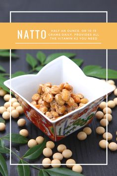 You can obtain all the Vitamin K2 you'll need by eating 10-15 grams of natto daily, which is half an ounce.