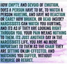 Oh it is deeper than this. The narcissist LOVES/ THRIVES on watching you suffer. The narcissist isn't void of emotion. Instead this is the only time in his life he is truly happy. Narcissistic People, Narcissistic Behavior, Narcissistic Abuse Recovery, Narcissistic Sociopath, Narcissistic Personality Disorder, Narcissistic Mother, Narcissist Father, Toxic Relationships, Relationship Tips