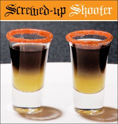 Screwed Up Shooters Hostess with the Mostess®  . 5 oz. orange juice  .5 oz. black vodka  orange rimming sugar for garnish (optional) Fill the bottom half of a sugar-rimmed shot glass with orange juice. Next, add the black vodka. Pour it over the back of a spoon and into the shot glass to help achieve a layered look on top of the OJ. CHEERS!