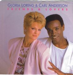 """Friends & Lovers"" - Gloria Loring and Carl Anderson"