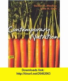 Contemporary Nutrition Issues And Insights (9780072501858) Gordon M. Wardlaw, Anne M. Smith , ISBN-10: 0072501855  , ISBN-13: 978-0072501858 ,  , tutorials , pdf , ebook , torrent , downloads , rapidshare , filesonic , hotfile , megaupload , fileserve