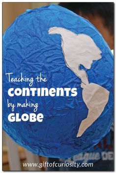 Kids can learn the continents by making a papier mache globe. This tutorial shows you how. What a fun geography lesson for kids! #geography #handsonlearning #giftofcuriosity || Gift of Curiosity