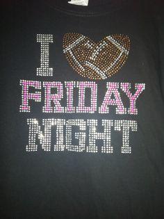 i love friday nights football bling shirt  $25 find us on facebook blingsrus