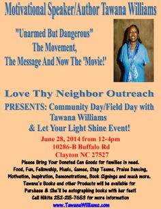 """EMPOWERING THE COMMUNITY OF CLAYTON, NC Love Thy Neighbor Outreach Presents: Motivational Speaker/Author Tawana Williams...Born without arms & impaired use of her legs due to the drug Thalidomide, Tawana is a Blessing to the world! """"Unarmed But Dangerous"""" The Movement, The Message and now The Movie... www.TawanaWilliams.com"""