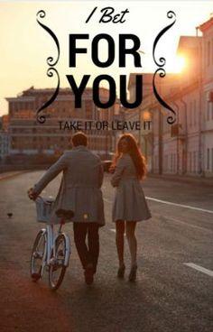 I bet for you #wattpad #novela-juvenil