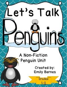 Let's Talk Penguins: A Non-fiction Penguin Unit. Common Core. 1st and 2nd Grade. Math. Writing. Craftivities.
