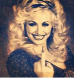 Dolly motherfucking Parton... here's some fun facts about Dollie; she can actually sing the same speed  as her Jolene record on Fast Forward. She always claims to have borrowed her look from an older prostitute lady from her hometown, intenionally...as a white-trash fashion statement.