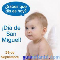 Felicidades a todos los que se llamen Miguel, por su día de santo. http://www.guiainfantil.com/articulos/nombres/cristianos-santos/dia-del-santo-miguel-29-de-septiembre-nombres-para-ninos/