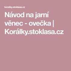 Návod na jarní věnec - ovečka   Korálky.stoklasa.cz