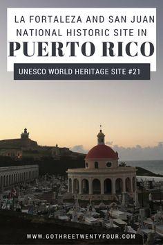 UNESCO World Heritage Site, La Fortaleza and San Juan National Historic Site in Puerto Rico, Puerto Rico Destiantion, Things to do in Puerto Rico, Puerto Rico Travel, Puerto Rico Inspiration