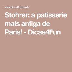 Stohrer: a patisserie mais antiga de Paris! - Dicas4Fun