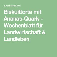 Biskuittorte mit Ananas-Quark - Wochenblatt für Landwirtschaft & Landleben