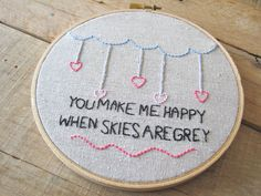 You Make Me Happy When Skies Are Grey with Cloud and Hearts via Etsy Embroidery Hoop Art, Cross Stitch Embroidery, Embroidery Patterns, Cross Stitch Letters, Mini Cross Stitch, String Crafts, Yarn Crafts, Perler Patterns, Embroidery Techniques