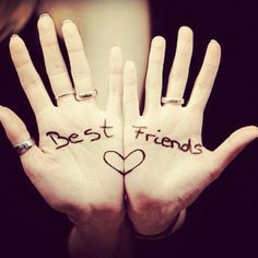 BEST FRIENDS stick together know matter what happens for better for worse.