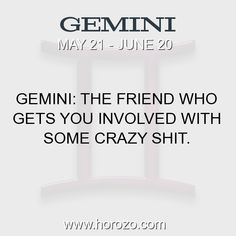 Fact about Gemini: Gemini: The friend who gets you involved with some crazy... #gemini, #geminifact, #zodiac. More info here: https://www.horozo.com/blog/gemini-the-friend-who-gets-you-involved-with-some-crazy/ Astrology dating site: https://www.horozo.com