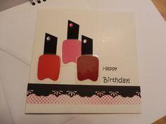 """Geburtstagskarte für liebe Freundin. """"Lack"""" aus Tonpapier ausgeschnitten und laminiert."""