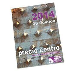 Precio centro de la construcción 2014. Colegio Oficial de Aparejadores de Guadalajara. Signatura 49 PCC-2014. Enlace ao catálogo http://kmelot.biblioteca.udc.es/record=b1315812~S1*gag