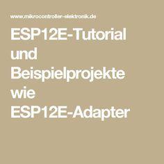 ESP12E-Tutorial und Beispielprojekte wie ESP12E-Adapter