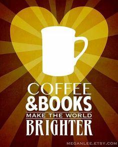 Coffee & books make the world brighter.