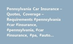 Insurance Quotes Pa Interesting Cheap Car Insurance Quotes  Compare Auto Insurance Companies