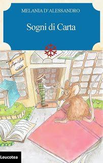 """La libreria di Luce: Recensione del libro """"Sogni di carta"""" di Melania D..."""