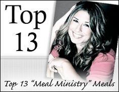 Top 13 Meal Ministry Meals - these are great meals that are easy to deliver to a family in need including lasagna, chili, wedding soup, chocolate chip cookies, beef stew, chicken -n- dumplins, baked apples, green beans, roll & salad, quiche, stuffed peppers, crescent chicken, turkey tacos, calzones, chicken enchiladas, pasta e fagioli