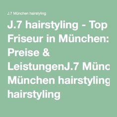 J.7 hairstyling - Top Friseur in München: Preise & LeistungenJ.7 München hairstyling