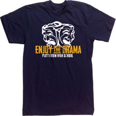 1000 images about drama club things on pinterest dramas for Custom high school shirts