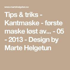 Tips & triks - Kantmaske - første maske løst av... - 05 - 2013 - Design by Marte Helgetun