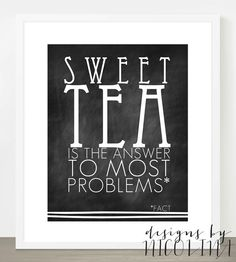SWEET TEA  perfect summer quote