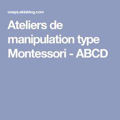 Ateliers de manipulation type Montessori - ABCD
