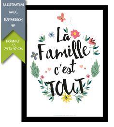 Affiche Imprimée - A3 - La Famille c'est TOUT : Affiches, illustrations, posters par affiche-rgb4you #famille #citation #cadeau #enfant #maison #bonheur
