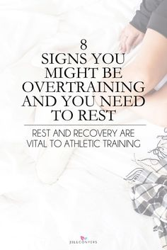 """Rest and recovery are vital to athletic training. It's understandable to think that working out more is better, but in this case """"more"""" can sabotage your workouts and your overall performance and progress. What is your body trying to tell you? Click through to find out if you might be overtraining. Pin it now, read it later. @jillconyers"""