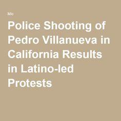 Police Shooting of Pedro Villanueva in California Results in Latino-led Protests